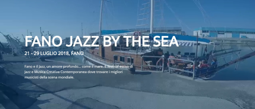 Fano Jazz by the Sea edizione 2018 a Fano